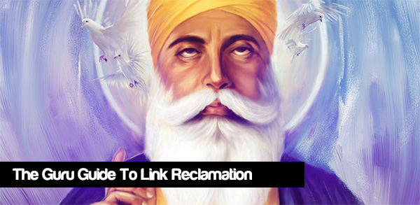 The guru guide to link reclamation