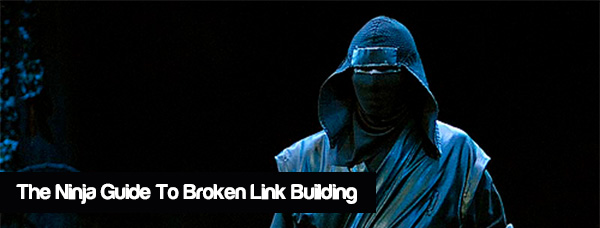 The ninja guide to broken link building